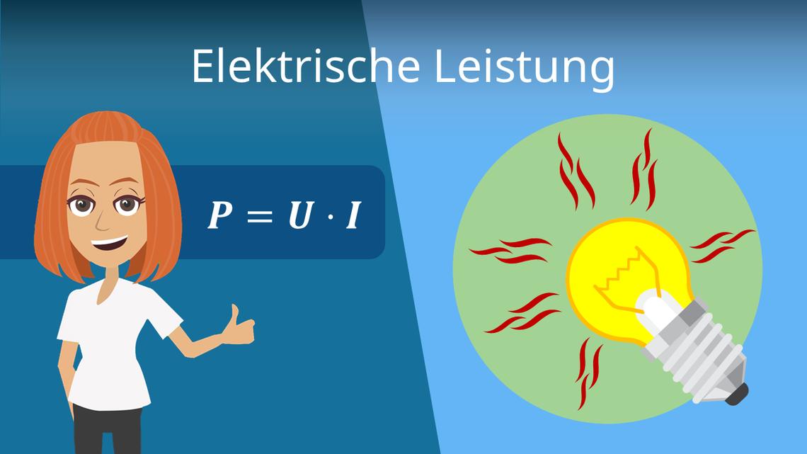 Elektrische Leistung Formeln Berechnung Und Messung Mit Video